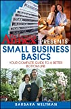 The Learning Annex Presents Small Business Basics: Your Complete Guide to a Better Bottom Line