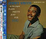 Plays Pretty Just for You Im by Jimmy Smith (2008-01-13)