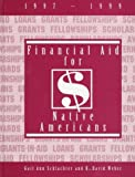 Financial Aid for Native Americans, 1997-1999, Gail A. Schlachter and R. David Weber, 0918276594
