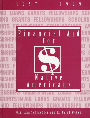 Financial Aid for Native Americans 1997-1999 (Serial)