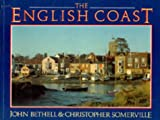 The English Coast, John Bethell and Christopher Somerville, 0297832158