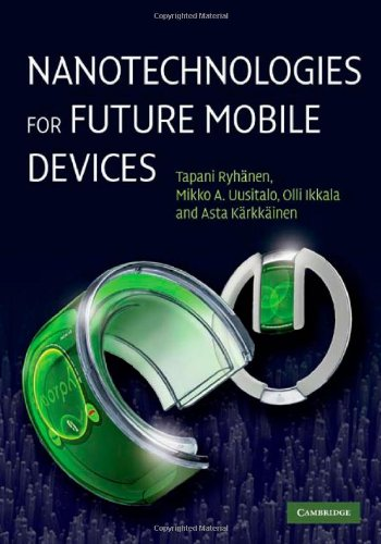 [PDF] Nanotechnologies for Future Mobile Devices Free Download   Publisher : Cambridge University Press   Category : Computers & Internet   ISBN 10 : 0521112168   ISBN 13 : 9780521112161