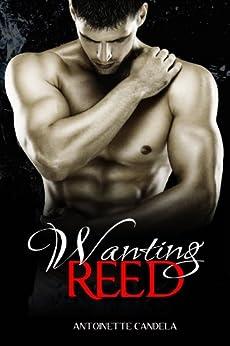 Wanting Reed (Break Me Book 2) by [Candela, Antoinette]