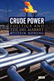 img - for Crude Power: Politics and the Oil Market (Library of International Relations) book / textbook / text book