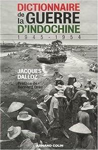 Dictionnaire de la guerre d'Indochine, 1945-1954 par Jacques Dalloz