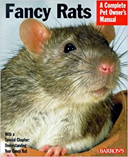 Fancy Rats (Complete Pet Owner's Manual) (A Complete Pet Owner's Manual)