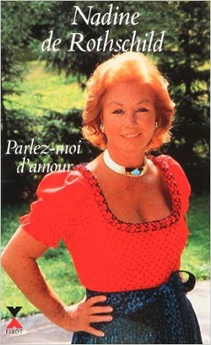 Parlez Moi D Amour French Edition Rothschild Nadine De 9782876450516 Amazon Com Books
