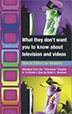 What They Don't Want You to Know about Television and Videos, Lawrence Kelemen, 1568712227