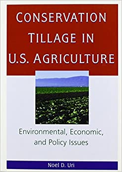 Book Conservation Tillage in U.S. Agriculture: Environmental, Economic, and Policy Issues