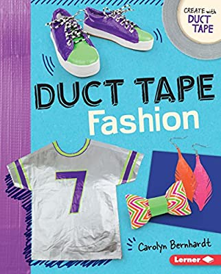 Duct Tape Fashion (Create with Duct Tape) from Lerner Publications TM