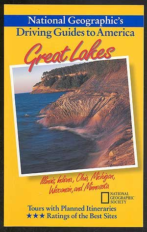 Great Lakes   Illinois  Indiana  Ohio  Michigan  Wisconsin  And Minnesota  National Geographics Driving Guides To America