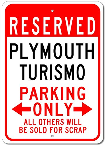 Plymouth Turismo - Plymouth Turismo Reserved Parking Only All Others Will Be Sold for Scrap, Novelty Indoor Outdoor Aluminum Reserved Parking Sign, Made in The USA - 12