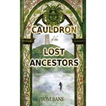 Cauldron of the Lost Ancestors: The Lost Legacy of Avalon, cracking the code of the Deepnet Legacy (Suzy da Silva Series Book 2)