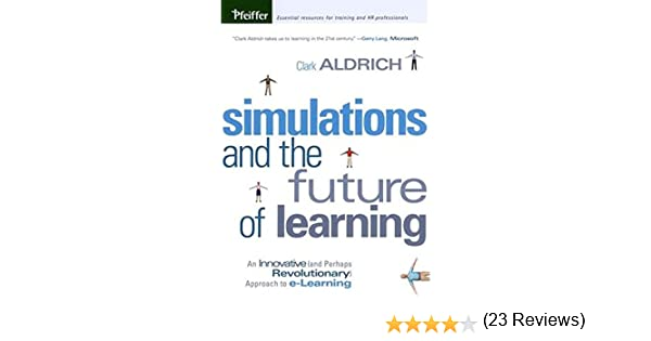 Amazon clark aldrich books biography blog audiobooks kindle simulations and the future of learning an innovative and perhaps revolutionary approach to e learning fandeluxe Image collections