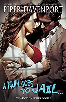 A Nun Goes to Jail (Nun-Fiction Series Book 2) by [Davenport, Piper]