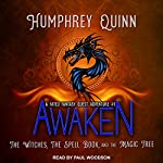 Awaken: The Witches, the Spell Book, and the Magic Tree: A Fated Fantasy Quest Adventure Series, Book 1 | Humphrey Quinn