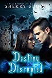 Destiny Disrupted (Spellbound Prodigies Book 5)