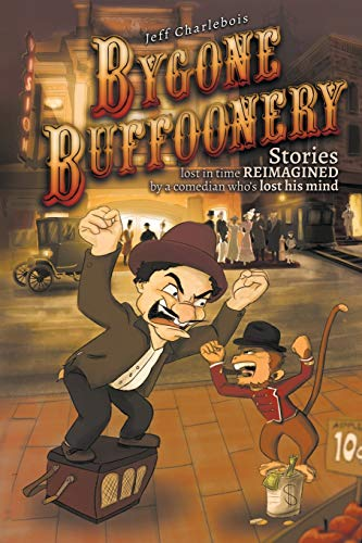 Book: Bygone Buffoonery - The Real Fake History by Jeff Charlebois
