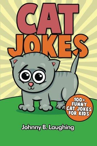 Read Online Cat Jokes: 100+ Funny Cat Jokes for Kids (Animal Jokes) (Volume 2) PDF