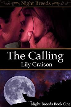 The Calling (Night Breeds Duet Book 1) (English Edition) por [Graison, Lily]