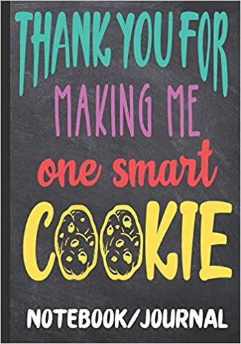 thank you for making me one smart cookie notebook journal teacher