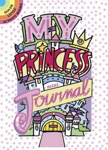My Princess Mini-Journal (Dover Little Activity Books)