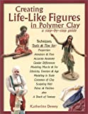 Creating Life-Like Figures in Polymer Clay, Katherine Dewey, 0974153001