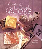 Creating Handmade Books, Alisa J. Golden, 0806988258