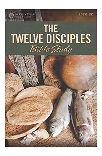 The Twelve Disciples (Rose Visual Bible Studies Series)