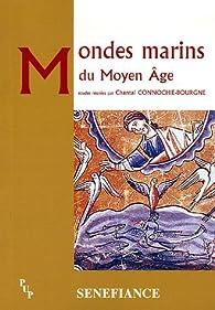 Mondes marins du Moyen Age par  Centre universitaire d'études et de recherches médiévales