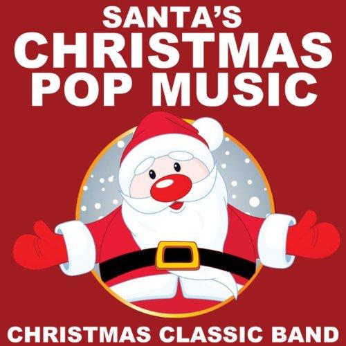 santas christmas pop music clean - Christmas Classic Music