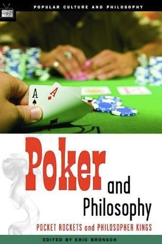 Popular Poker - Poker and Philosophy: Pocket Rockets and Philosopher Kings  (Popular Culture and Philosophy)