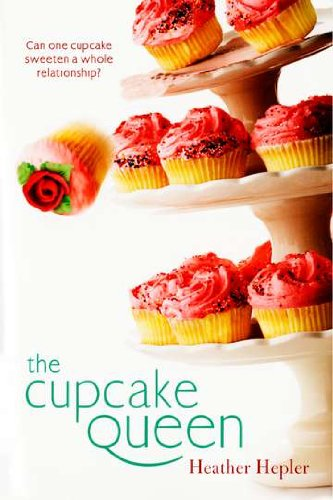 The Cupcake Queen by Heather Hepler