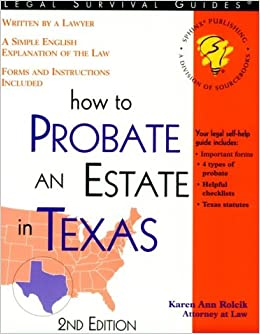 How to probate an estate in texas how to probate settle an estate how to probate an estate in texas how to probate settle an estate in texas karen ann rolcik 9781570714184 amazon books solutioingenieria