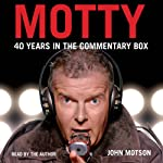 Motty: 40 Years in the Commentary Box | John Motson