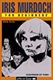 Iris Murdoch for Beginners, Bran Nicol, 0863164013