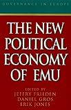 The New Political Economy of EMU, , 0847690180