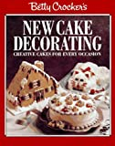Betty Crocker's New Cake Decorating, Betty Crocker Editors, 0671897489