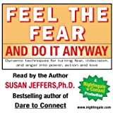 Feel the Fear and Do It Anyway: Dynamic Techniques for Turning Fear, Indecision, and Anger into Power, Action and Love: 900CDS by Susan Jeffers Ph. D.(Nightingale Conant)