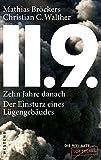 11.9. - zehn Jahre danach: Der Einsturz eines Lügengebäudes