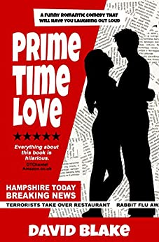 Prime Time Love: A funny romantic comedy that will have you laughing out loud (Abigail Love Book 1) by [Blake, David]