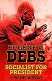 img - for Eugene V. Debs: Socialist for President book / textbook / text book