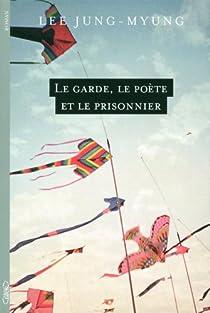 Le garde, le poète et le prisonnier par Lee