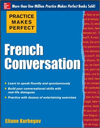 Practice makes perfect french conversation practice makes perfect practice makes perfect french conversation practice makes perfect series kindle edition by eliane kurbegov reference kindle ebooks amazon fandeluxe Gallery