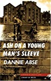 Front cover for the book Ash on a Young Man's Sleeve by Dannie Abse