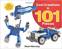 Cool Creations in 101 Pieces: LegoTM Models You Can Build with ...