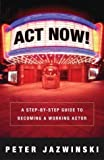 Act Now!, Peter Jazwinski, 1400048621