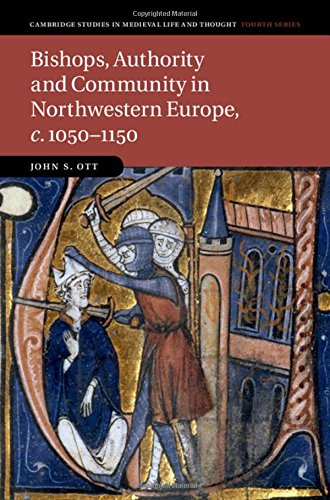 Price comparison product image Bishops, Authority and Community in Northwestern Europe, c.1050-1150 (Cambridge Studies in Medieval Life and Thought: Fourth Series)