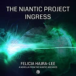 The Niantic Project: Ingress