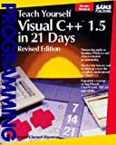 Teach Yourself Visual C++ 1.5 in 21 Days, Shammas, Namir C., 0672304899